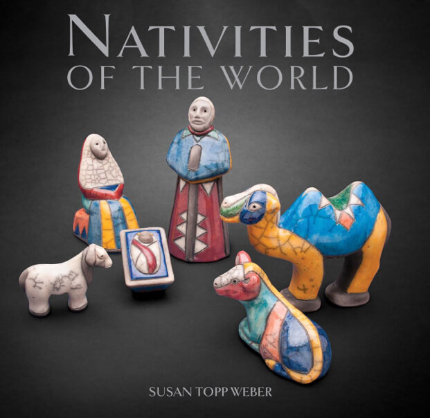 NATIVITIES OF THE WORLD BY SUSAN TOPP WEBER