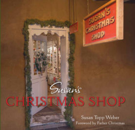 SUSAN'S CHRISTMAS SHOP BY SUSAN TOPP WEBER