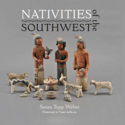 NATIVITIES OF THE SOUTHWEST BY SUSAN TOPP WEBER