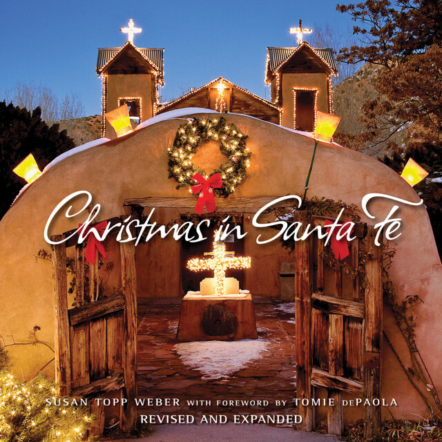 CHRISTMAS IN SANTA FE BY SUSAN TOPP WEBER