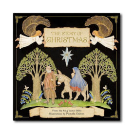 THE STORY OF CHRISTMAS FROM THE KING JAMES BIBLE WITH ILLUSTRATIONS BY PAMELA DALTON