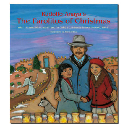 THE FAROLITOS OF CHRISTMAS BY RUDOLFO ANAYA