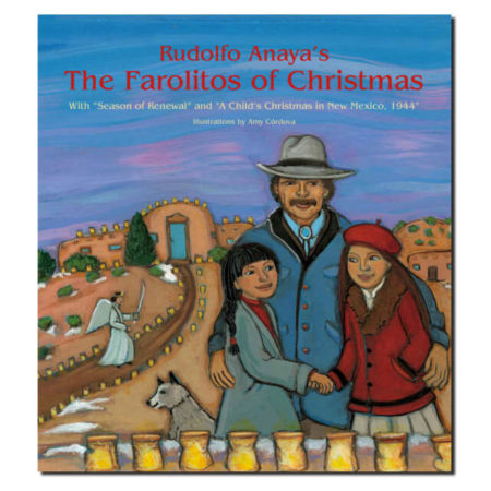 THE FAROLITOS OF CHRISTMAS BY RUDOLFO ANAYA